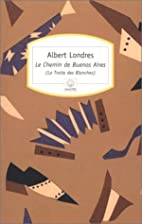 The road to Buenos Ayres by Albert Londres