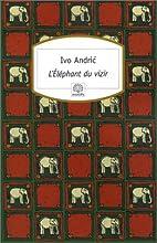 The Vizier's Elephant by Ivo Andrić