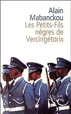 Les Petits-Fils nègres de Vercingétorix by…