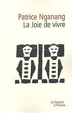 La Joie de vivre by Patrice Nganang