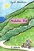 Malabar trip by Cyril Montana
