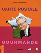 Carte postale gourmande : Tome 1 by Jean-Luc…