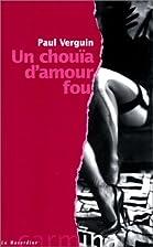Un chouia d'amour fou by Paul Verguin