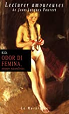 Odor di femina : Amours naturalistes by E.…