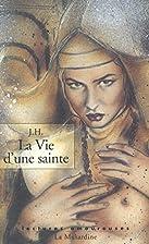 La Vie d'une sainte by J.H.