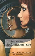 La Connexionneuse by Eric Mouzat