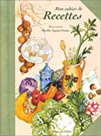 Mon cahier de recettes by Marthe…