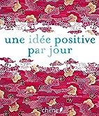 une idée positive par jour by Janine…