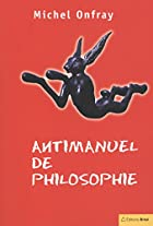 Antimanuel de philosophie by Michel Onfray