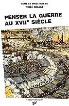 Penser la guerre au XVIIe siècle by Ninon…
