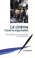 Le cinéma : Travail et organisation by…