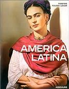 América Latina by Fabienne Rousso-Lenoir
