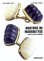 Boutons de Manchettes by Jean-Noël Liaud