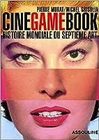 Ciné Game Book - Histoire mondiale du…