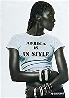 Africa Is in Style by Berenice…