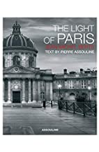 Light of Paris, the by Pierre Assouline