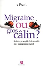 Migraine ou gros câlin ? : Quête ou…