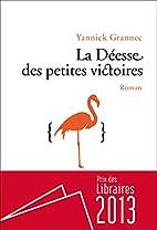 La déesse des petites victoires by Yannick…