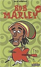 Bob Marley de A à Z by Hervé…