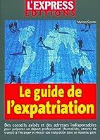 Le guide d'expatriation 2003 : Le guide pour…