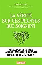 La vérité sur ces plantes qui soignent…
