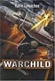 Karin Lowachee: Warchild (French Edition)