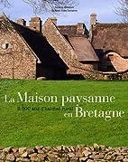 La maison paysanne en Bretagne: 2500 ans…