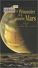 Le Prisonnier de la planète Mars & La…