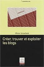 Créer, trouver et exploiter les blogs by…