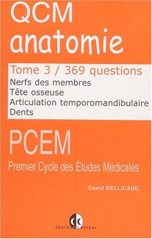 qcm-anatomie-tome-3-nerfs-des-membres-tte-osseuse-articulation-temporomandibulaire-dents-369-questions