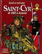 Saint-Cyr de 1802 à demain by René Le…