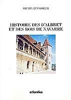Histoire des d'Albret et des rois de Navarre…