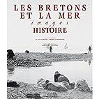 Les Bretons et la mer: images et histoire