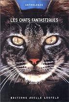 Les Chats fantastiques, tome 2 (nouvelles)…