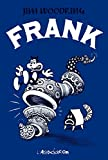 Woodring, Jim: Frank