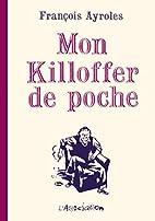 Mon Killoffer de Poche by François Ayroles
