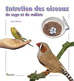 Alderton, David: Entretien des oiseaux de cage et de volière (French Edition)