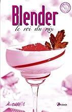 Blender, le roi du mix by Corinne Chesne