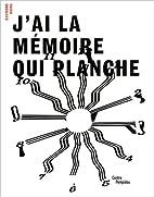 J'ai la mémoire qui planche by Pierre…