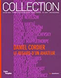 Musee National D'Art Moderne (France): Daniel Cordier, Le Regard D'un Amateur: Donations Daniel Cordier Dans Les Collections Du Centre Pompidou, Musee National D'art Moderne