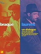 Braque/ Laurens: Un Dialogue by Sylvie…