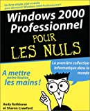 Rathbone, Andy: Windows 2000 Professionnel pour les nuls (French Edition)