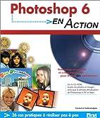 Photoshop 6 en action by Yasmina Salmandjee