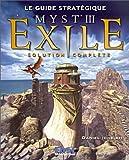 Ichbiah, Daniel: Le guide stratégique Myst III: Exile (solution complète) (French Edition)