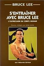 S'entraîner avec Bruce Lee.…