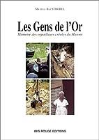 Les Gens de l'Or. Mémoire des orpailleurs…
