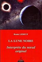La lune noire, interprète du noeud originel…
