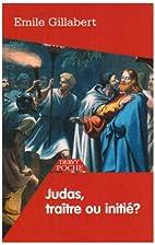 Judas : traître ou initié ? by Emile…