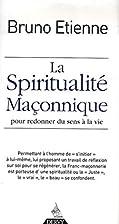 La spiritualité maçonnique : Pour redonner…