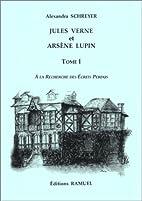 Jules Verne et Arsène Lupin, tome 1. A la…